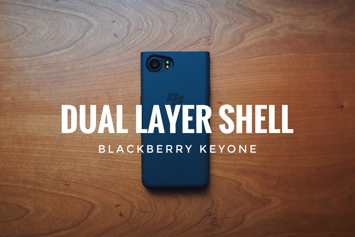 純正ケース Dual Layer Shellを購入レビュー – BlackBerry KEYone