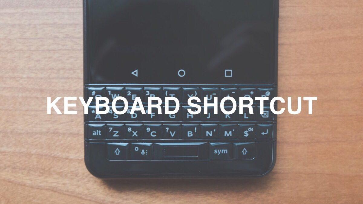 キーボードショートカットの割り当て・変更方法  –  BlackBerry KEYone【BlackBerry Launcher】