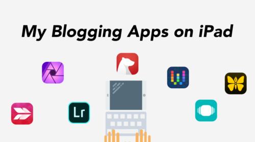 iPadでブログ書くために使っているアプリたち